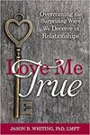 Picture of Love Me True: Overcoming Deception in Relationships